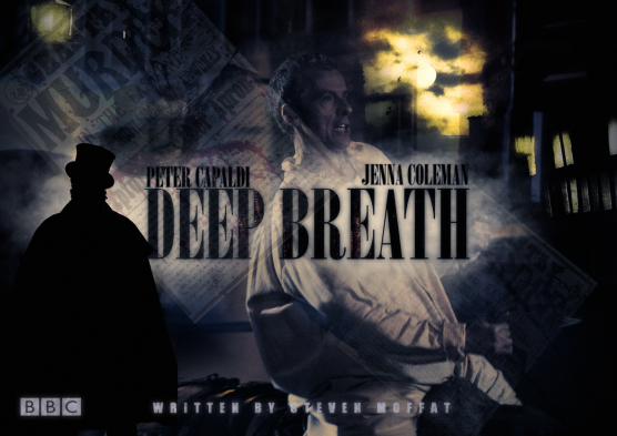 doctor_who_series_8_poster___deep_breath_by_timelockgraphics-d7otbiv